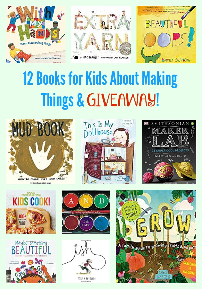 12 Books for Kids About Making Things & GIVEAWAY!