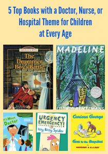 5 Top Books with a Doctor, Nurse, or Hospital Theme for Children at Every Age
