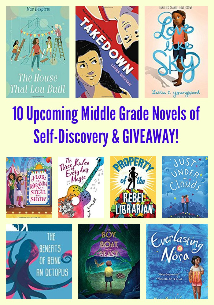 10 Upcoming Middle Grade Novels of Self-Discovery & GIVEAWAY!