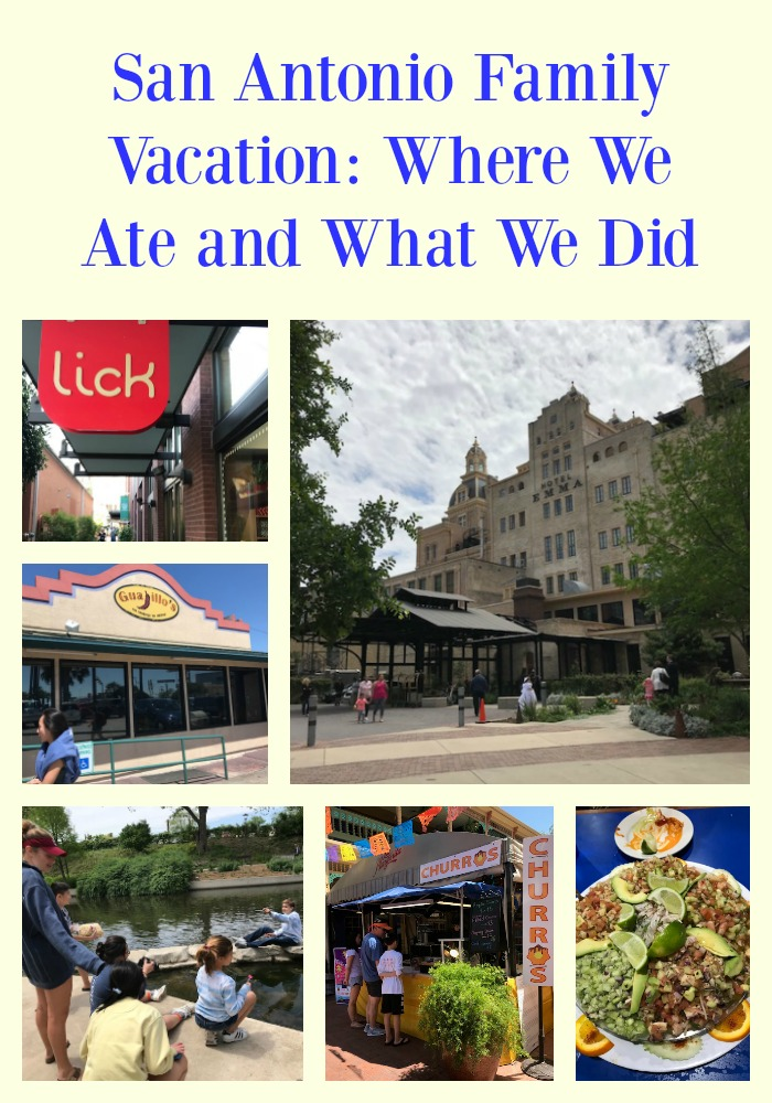 San Antonio Family Vacation: Where We Ate and What We Did
