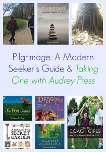 Pilgrimage: A Modern Seeker's Guide & Taking One with Audrey Press