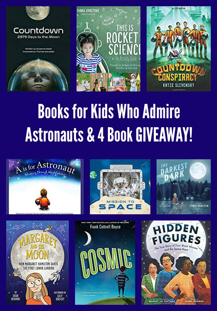 Books for Kids Who Admire Astronauts & 4 Book GIVEAWAY!