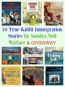 10 True Kidlit Immigration Stories by Sandra Neil Wallace & GIVEAWAY
