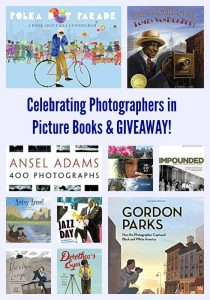 Celebrating Photographers in Picture Books & GIVEAWAY!
