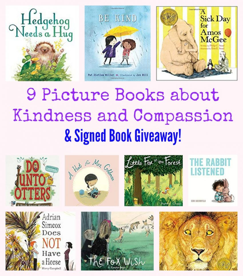 9 Picture Books about Kindness and Compassion and Signed Book Giveaway!