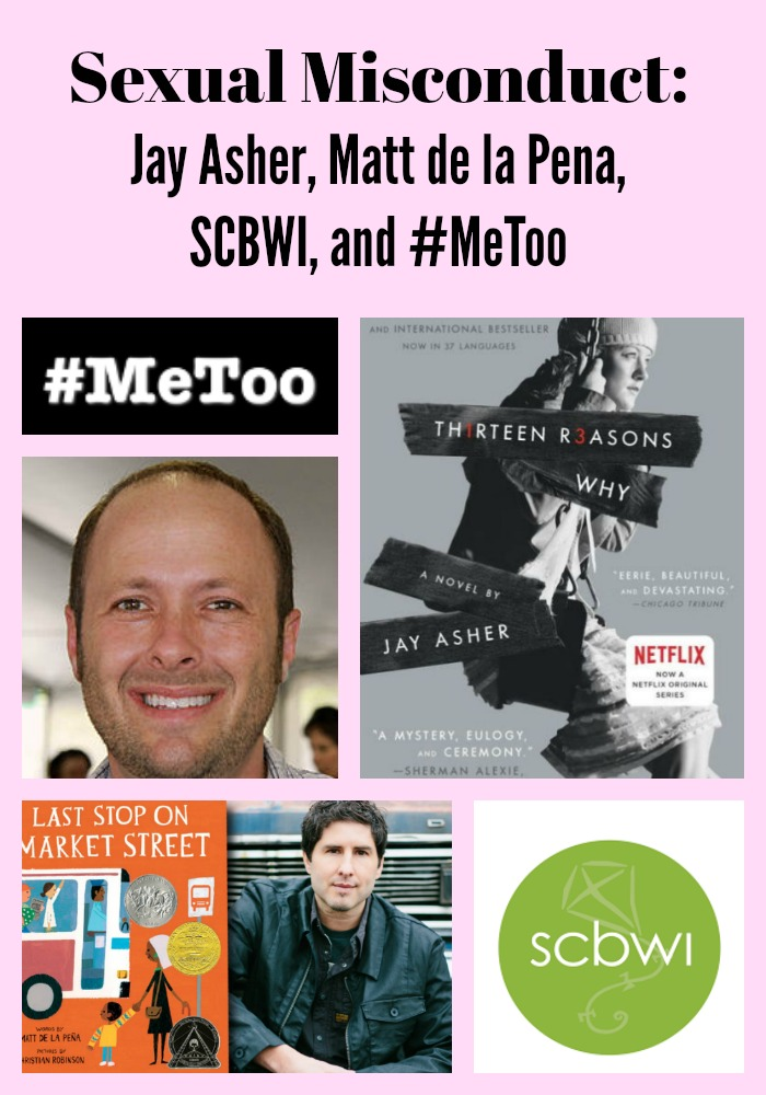 Sexual Misconduct: Jay Asher, Matt de la Pena, SCBWI, and #MeToo