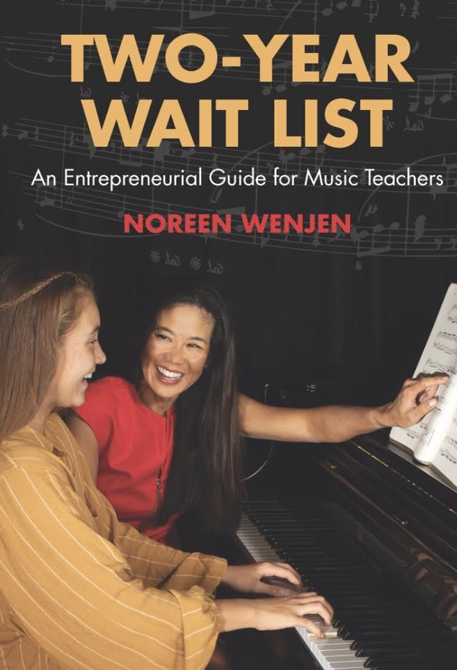 Two-Year Wait List An Entrepreneurial Guide for Music Teachers
