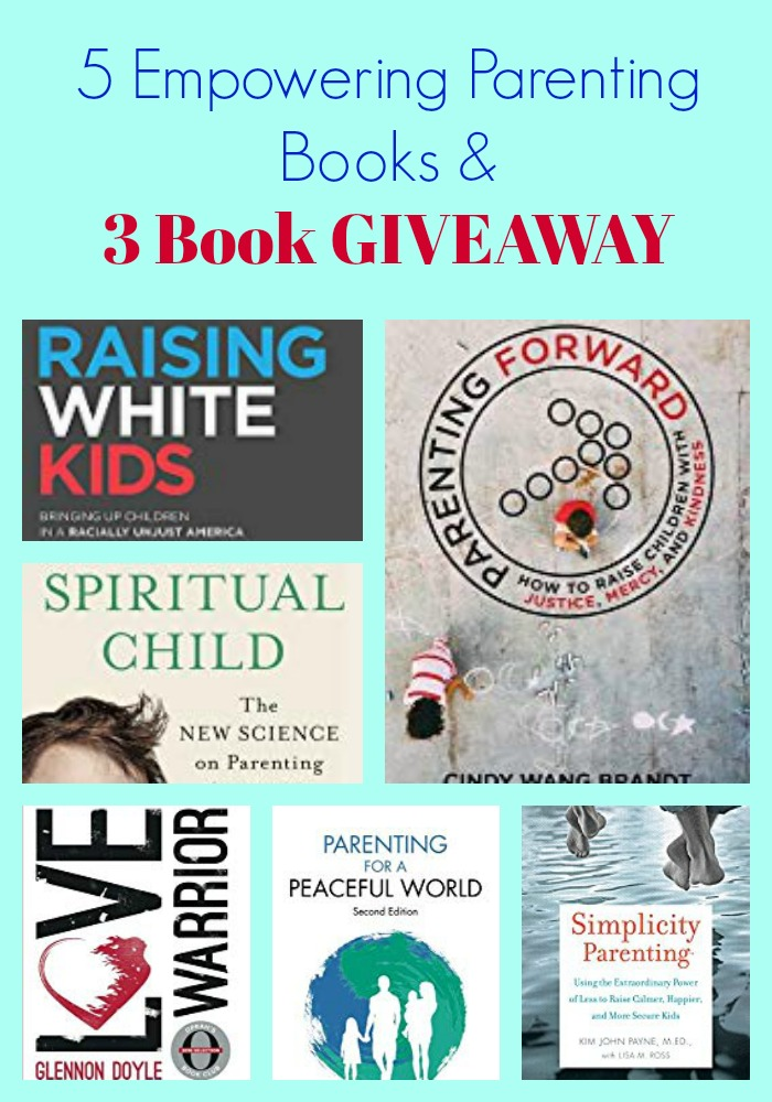 5 Empowering Parenting Books & 3 Book GIVEAWAY