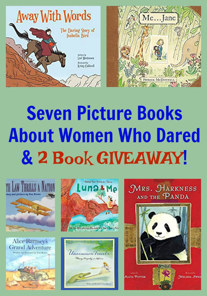 Seven Picture Books About Women Who Dared & 2 Book GIVEAWAY!