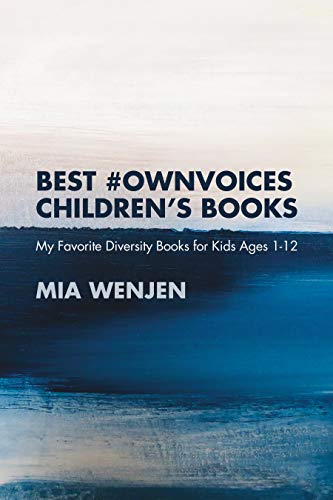 BEST #OWNVOICES CHILDREN'S BOOKS: My Favorite Diversity Books for Kids Ages 1-12