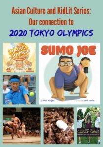 Asian Culture and KidLit Series: Our connection to 2020 Tokyo Olympics