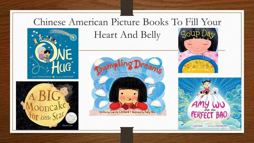 Chinese American Picture Books To Fill Your Heart and Belly!