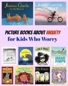 Picture Books About Anxiety for Kids Who Worry