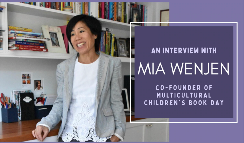 Interview with Mia Wenjen, Co-Founder of Multicultural Children's Book Day